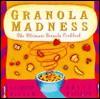 Granola Madness: The Ultimate Granola Cookbook - Katherine Dieter, Katherine Dieter