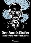Der Amokläufer (Kommentiert) (Illustriert) (German Edition) - Stefan Zweig, Dirk Meissner, Sarah Barczyk