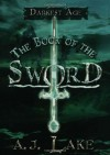The Book of the Sword - A.J. Lake
