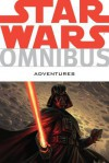 Star Wars Omnibus: Adventures - Tom Taylor, Chris Cerasi, Jeremy Barlow, Randy Stradley, Daxiong, Brian Koschak, Rick Lacy, Jennifer Meyer, Carlo Soriano, Dan Parsons