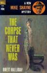 The Corpse That Never Was - Brett Halliday, Robert McGinnis