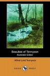 Beauties of Tennyson (Illustrated Edition) (Dodo Press) - Alfred Tennyson