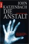 Die Anstalt - John Katzenbach, Anke Kreutzer