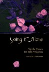 Going It Alone: Plays by Women for Solo Performers - Kit Brennan