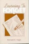 Learning to Forget - Kenneth E. Hagin