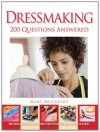 Dressmaking: 200 Q&A: Questions Answered on Everything from Stitching Seams to Setting in Sleeves - Mary McCarthy