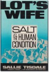 Lot's Wife: Salt and the Human Condition - Sallie Tisdale
