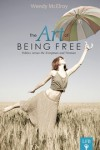The Art of Being Free - Wendy McElroy