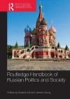 Routledge Handbook of Russian Politics & Society - Graeme Gill, James Young