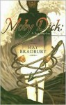 Moby Dick: the Screenplay - Ray Bradbury, Jonathan R. Eller, William F. Touponce