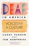 DEAF IN AMERICA - Carol A. Padden, Tom Humphries