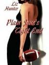 Plain Jane's Tight End - Liz Hunter