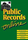 Public Records On-Line: The National Guide to Private and Government Online Sources of Public Records - Michael L. Sankey