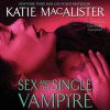 Sex and the Single Vampire (Audio) - Katie MacAlister, Cassandra Campbell