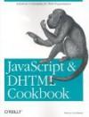 JavaScript & DHTML Cookbook - Danny Goodman, Scott Markel
