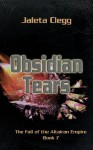 Obsidian Tears (The Fall of the Altairan Empire) - Jaleta Clegg