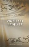 Pollyanna Grows Up: The Second Glad Book - Eleanor H. Porter