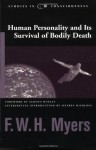 Human Personality and Its Survival of Bodily Death (Studies in Consciousness) - Frederic William Henry Myers