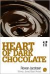 Heart of Dark Chocolate - Rowan Jacobsen