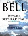 Details, Details, Details - Odette C. Bell