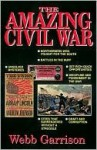 The Amazing Civil War - Webb Garrison