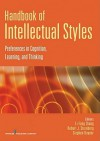 Handbook of Intellectual Styles: Preferences in Cognition, Learning, and Thinking - Robert J. Sternberg, Stephen Rayner