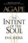 Agape, the Intent of the Soul - Eva Herr
