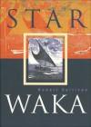 Star Waka: Poems by Robert Sullivan - Robert Sullivan