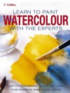 Collins Learn To Paint Watercolour With The Experts - Alwyn Crawshaw, David Bellamy, Ron Ranson