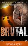 Brutal: Biker Romance - Davida Lynn