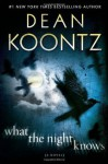 What the Night Knows (with bonus novella Darkness Under the Sun): A Novel - Dean Koontz