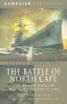 The Battle of North Cape: The Death Ride of the Scharnhorst, 1943 - Angus Konstam