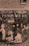 Religious Warfare in Europe 1400-1536 - Norman Housley