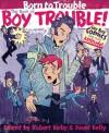 The Book of Boy Trouble, Volume 2 - Robert Kirby, David Kelly