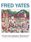 """""""C'est Votre Passion Monsieur!"""" - Fred E. Yates"""