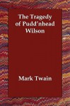 The Tragedy of Pudd'nhead Wilson - Mark Twain