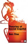 Theories of Social Capital: Researchers Behaving Badly - Ben Fine