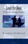 Load the Boat: A Darla King Novel - Rosalee Richland