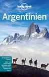 Lonely Planet Reiseführer Argentinien (German Edition) - Sandra Bao, Gregor Clark, Carolyn McCarthy, Andy Symington, Lucas Vidgen