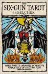 The Six-Gun Tarot - R.S. Belcher
