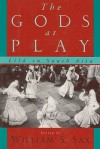 The Gods at Play: Lila in South Asia - William S. Sax