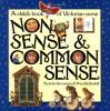 Nonsense & Common Sense: A Children's Book of Victorian Verse - John Grossman