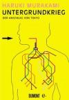 Untergrundkrieg: Der Anschlag von Tokyo (German Edition) - Haruki Murakami, Ursula Gräfe
