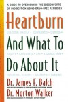 Heartburn and What to Do about It - James F. Balch, Morton Walker