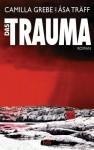 Das Trauma - Camilla Grebe, Åsa Träff, Gabriele Haefs