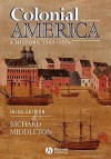 Colonial America: A History, 1565 - 1776 - Richard Middleton