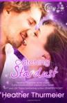 Catching Stardust - Heather Thurmeier