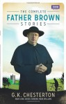 The Complete Father Brown Stories. G.K. Chesterton - G.K. Chesterton