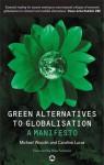Green Alternatives To Globalization: A Manifesto - Michael Woodin, Caroline Lucas