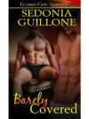 Barely Covered (Barely #2) - Sedonia Guillone